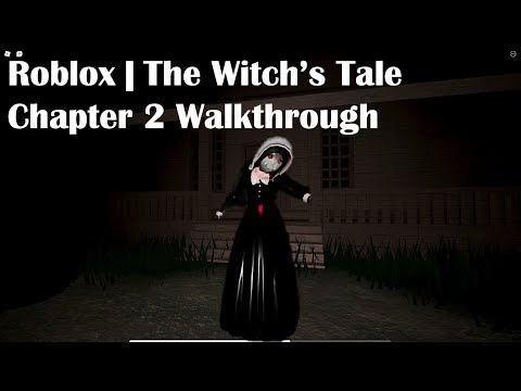 Roblox | The Witch's Tale Chapter 2 Walkthrough |