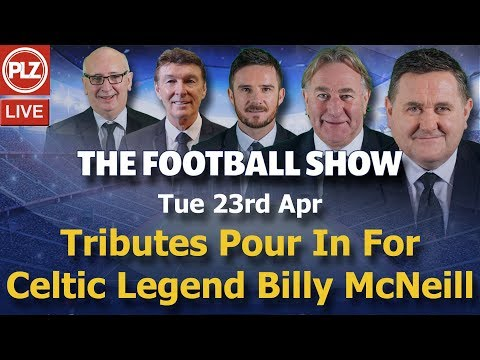 Tributes Pour in For Celtic Legend Billy McNeill - Football Show - Tue 23rd Apr 2019