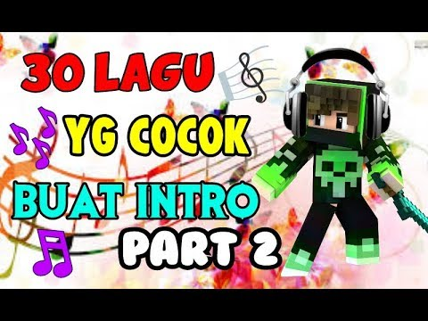 30 LAGU YG COCOK Untuk INTRO KALIAN!! PART 2 + LINK DOWNLOAD