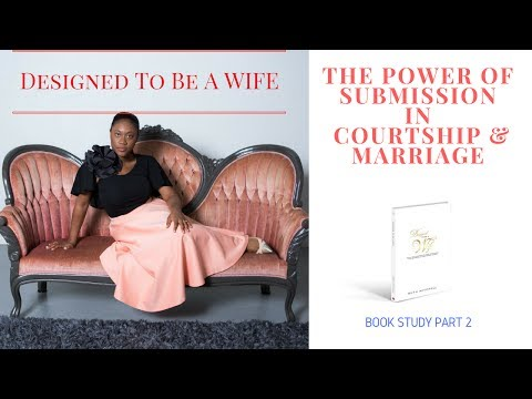 THE POWER OF SUBMISSION IN COURTSHIP & MARRIAGE