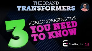 The Brand Transformers: Public Speaking Tips You Need to Know
