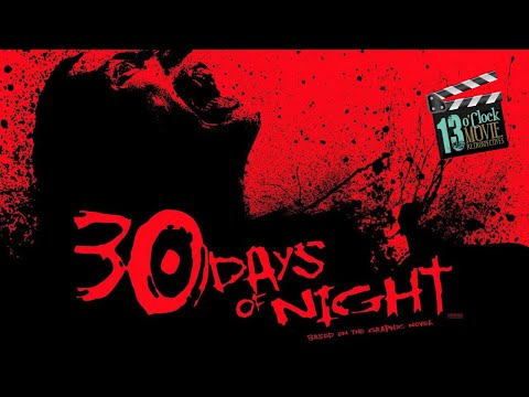 13 O'Clock Movie Retrospective: 30 Days of Night