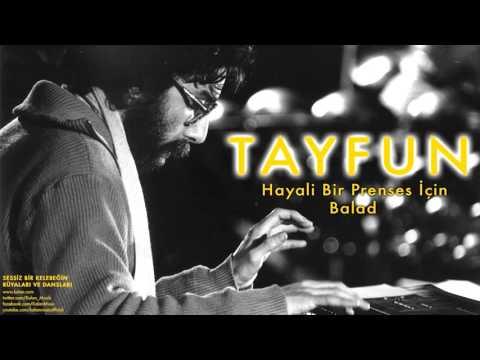 Tayfun - Hayali Bir Prenses İçin Balad  [ Sessiz Bir ... © 2004 Kalan Müzik ]