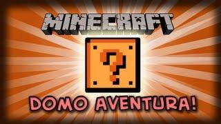 MINECRAFT DOMO AVENTURA \o/ - FLASHBACK! #1