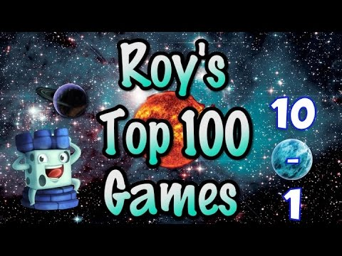 Roy Cannadays Top 100 Games of All Time: #10 - #1