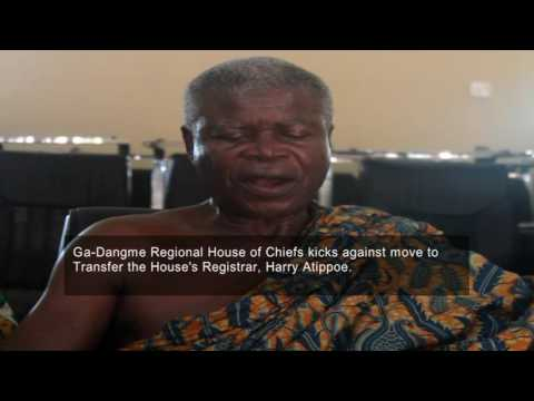 GADANGME CHIEFS AGAINST TRANSFER OF REGISTRAR ATIPPOE