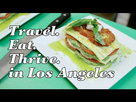 Travel. Eat. Thrive. in Los Angeles | Pilot Episode