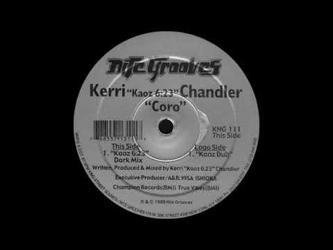 Kerri Chandler - Coro (Kaoz 6:23 Dark Mix) Nite Grooves Records 1999