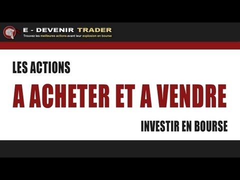 Investir en bourse - Les actions à acheter et à vendre - Emission #11