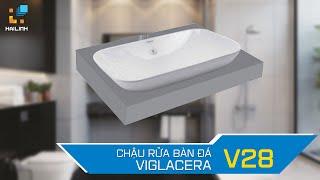 Review chậu rửa bàn đá Viglacera V28 ĐẸP - ĐỘC ấn tượng ngay từ cái nhìn đầu tiên