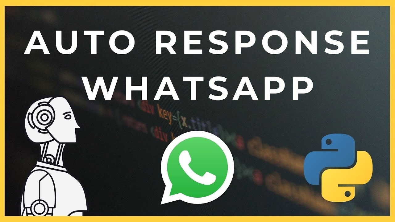 WhatsApp Auto Response Bot in Python Tutorial