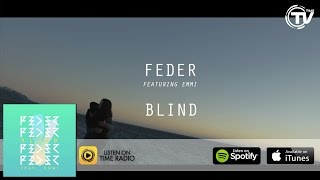 Feder Feat. Emmi - Blind (Official Video) HD - Time Records