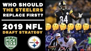 WHO SHOULD THE  STEELERS REPLACE FIRST? 2019 NFL Draft Strategy | Pick Six Podcast