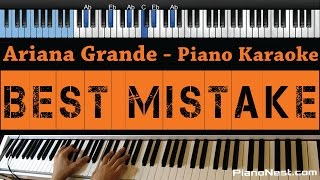 Ariana Grande - Best Mistake - LOWER Key- Piano Karaoke / Sing Along