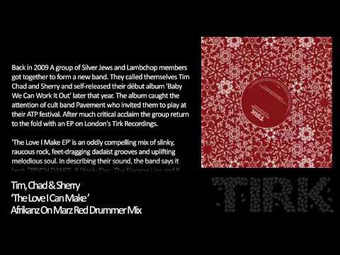 Tim, Chad & Sherry - The Love I Make (Afrikanz On Marz Red Drummer Mix)