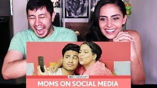 FILTERCOPY | MOMS ON SOCIAL MEDIA |  Reaction!