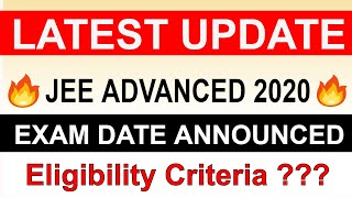 JEE ADVANCED 2020 | LATEST UPDATE | IIT DELHI Announces Exam Date | Eligibility Criteria