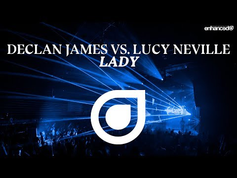 Declan James vs. Lucy Neville - Lady [OUT NOW]