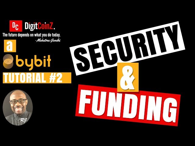 Tutorial 2 - Securing and Funding Your ByBit Account