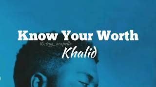 Khalid, Disclosure - Know Your Worth (Lyrics)