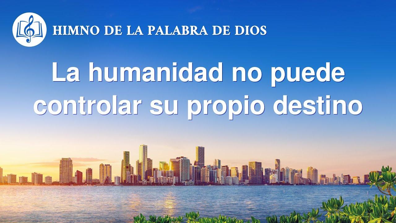 Himno cristiano | La humanidad no puede controlar su propio destino