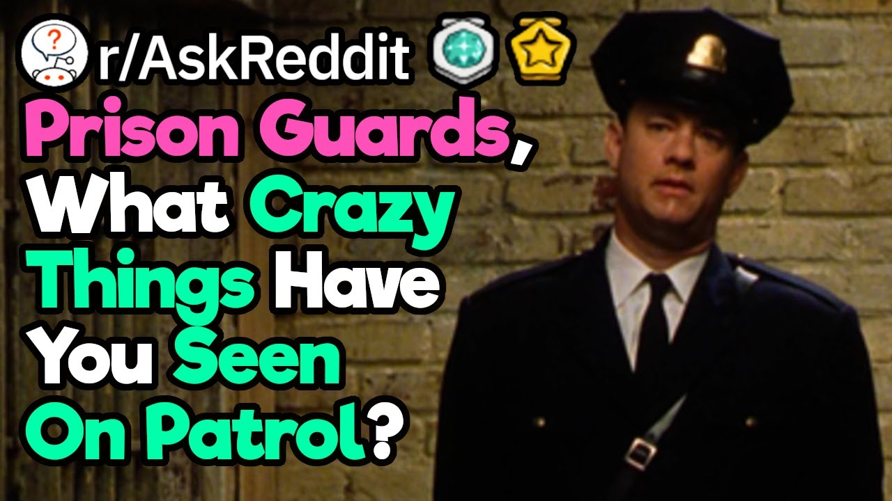 Prison Guards, What Weird Things Do You Often See?