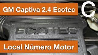 Dr CARRO Local Número Motor GM Captiva Ecotec