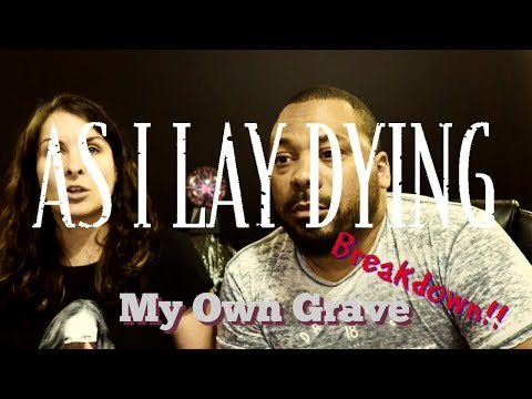 As I Lay Dying My Own Grave Reaction!!!
