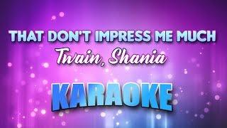 Twain, Shania - That Don't Impress Me Much (Karaoke & Lyrics)