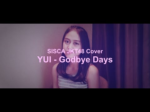 YUI - Goodbye Days (Cover By Sisca JKT48)