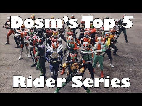 Dosm's Top 5: Best Kamen Rider Series