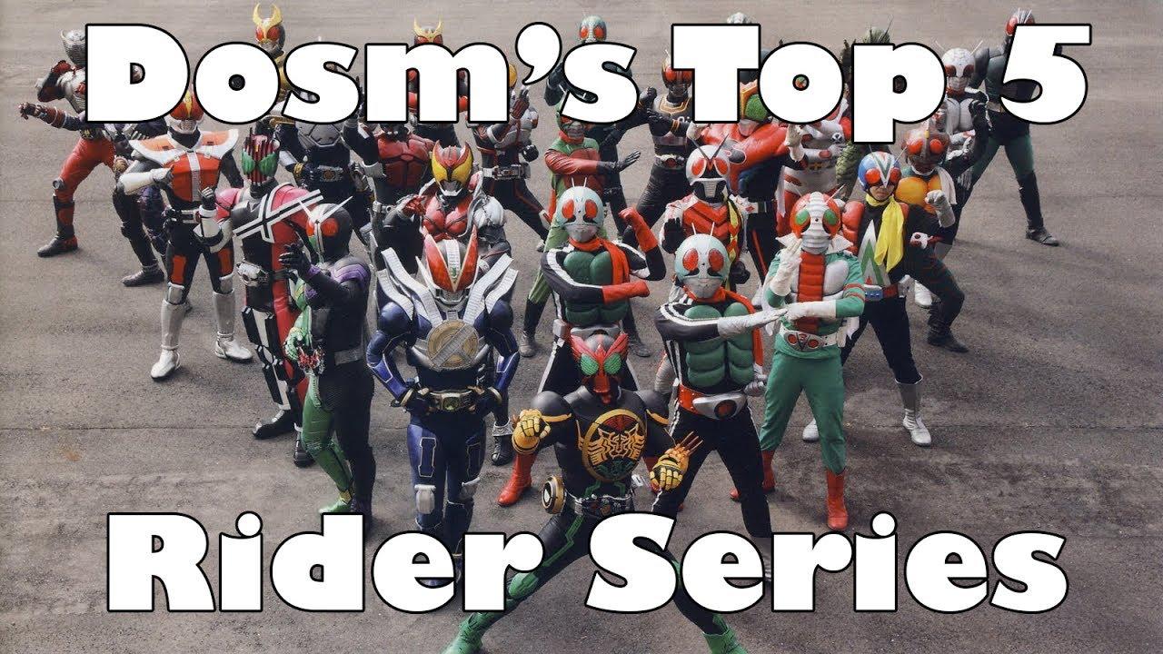 Dosms Top 5 Best Kamen Rider Series Youtube