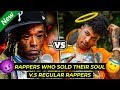 Lagu RAPPERS WHO SOLD THEIR SOULS VS  REGULAR RAPPERS
