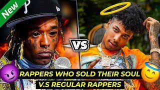 RAPPERS WHO SOLD THEIR SOULS VS  REGULAR RAPPERS