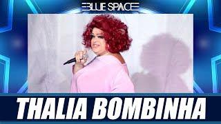 Blue Space Oficial - Thalia Bombinha - 20.04.19