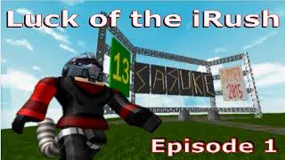 Ninja Warrior of Roblox: Luck of the iRush (Tournament 13), Épisode 1