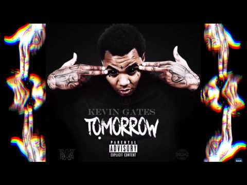 Kevin Gates - Tomorrow (Slowed Down)