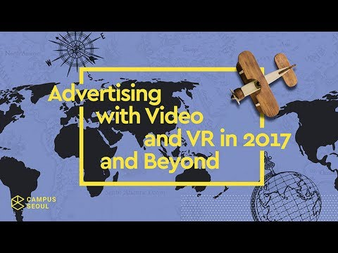 Campus Experts Summit: Advertising with Video and VR in 2017 and Beyond