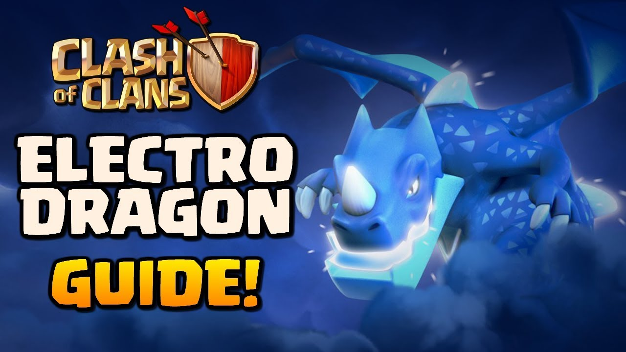 ELECTRO DRAGON GUIDE - Clash of Clans New Troop! How to use the Electro Dragon - CoC Attack Strategy