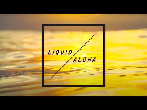 LIQUID / ALOHA