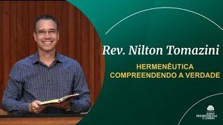 Hermenêutica Compreendendo a Verdade - Rev. Nilton Tomazini