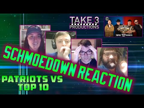 Take 3's Schmoedown Reaction - Top 10 v Patriots III