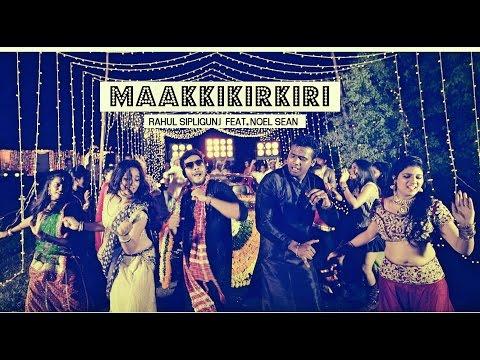 Maakkikirkiri | Official music video | Rahul Sipligunj Feat. Noel Sean