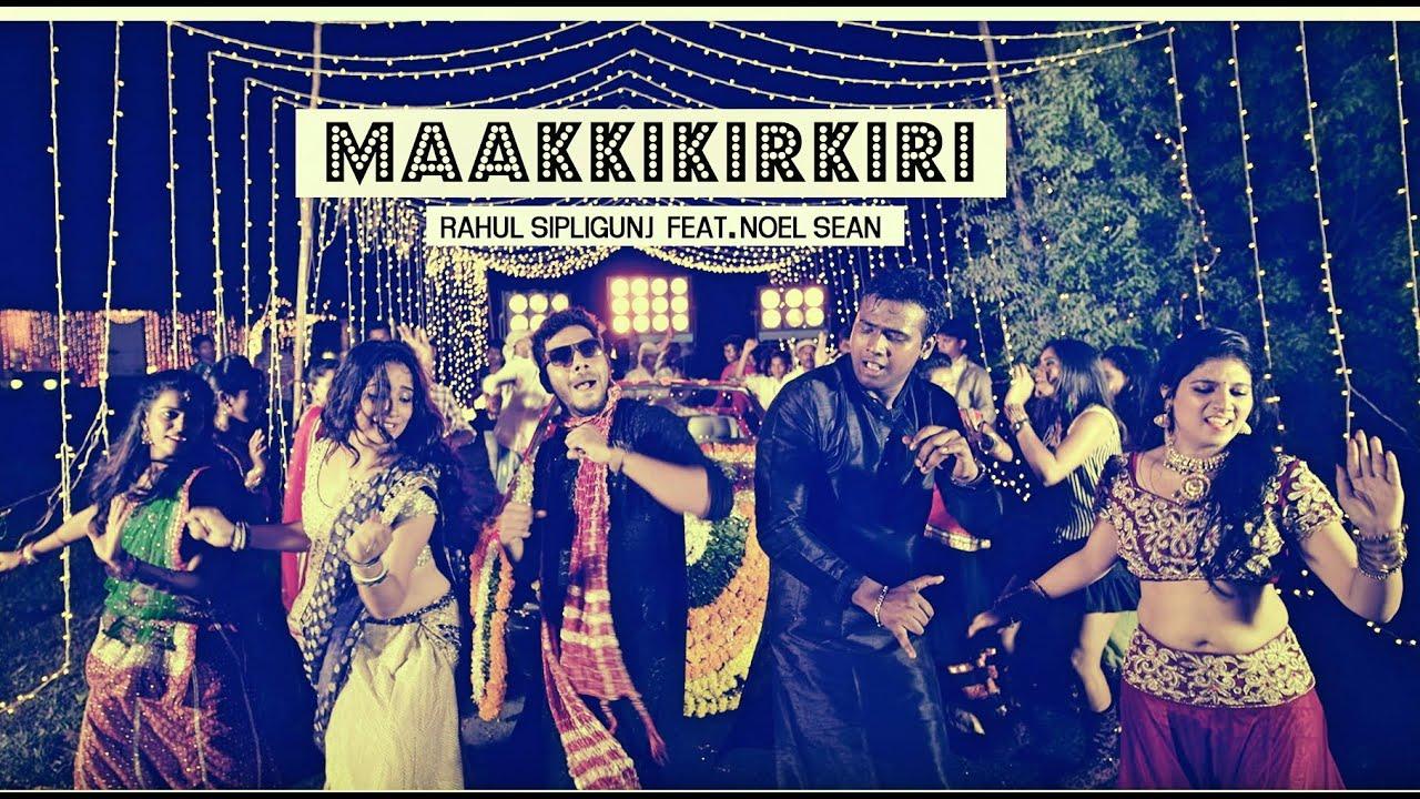 Maakkikirkiri | Official music video | Rahul Sipligunj feat Noelsean - YouTube
