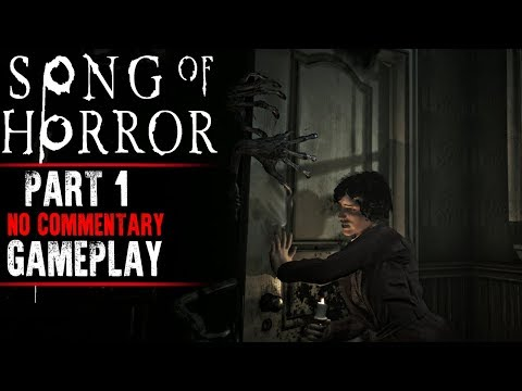 Song of Horror Gameplay - Part 1 (Episode 1)
