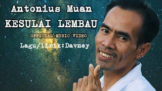 Download lagu KESULAI LEMBAU/Antonius Muan (Official Music Video)