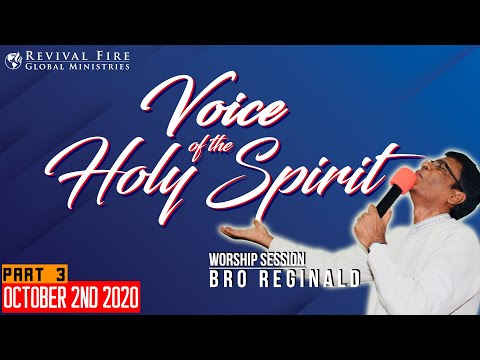 Br. Reginald Worship Session | 2nd of October 2020 | Voice of the Holy Spirit | RFGM | Part 3