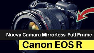 Nueva Full Frame Canon EOS R
