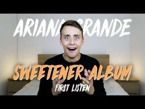 Ariana Grande | Sweetener Album (First Listen)