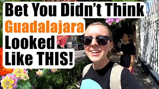 #148. Bet You Didn't Think Guadalajara Looked Like THIS! (Mexico Travel Vlog)